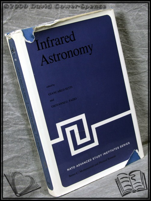 Infrared Astronomy: Proceedings of the NATO Advanced Study Institute Held At Erice, Sicily, 9-20 July 1977 - Giancarlo Setti & Giovanni G. Fazio