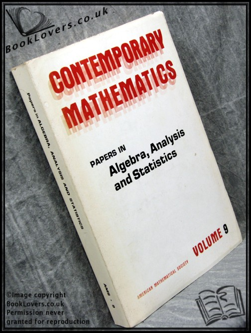 Papers in Algebra, Analysis and Statistics - VARIOUS