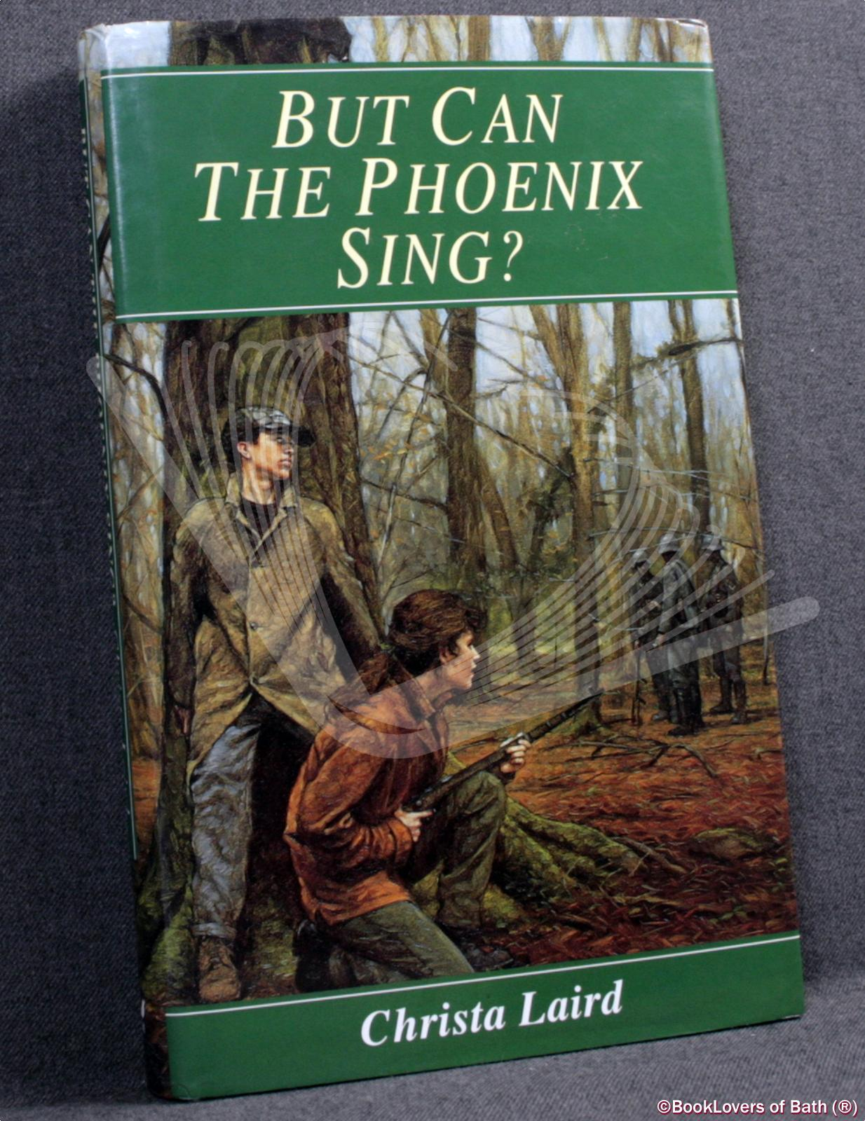 But Can The Phoenix Sing - Christa Laird