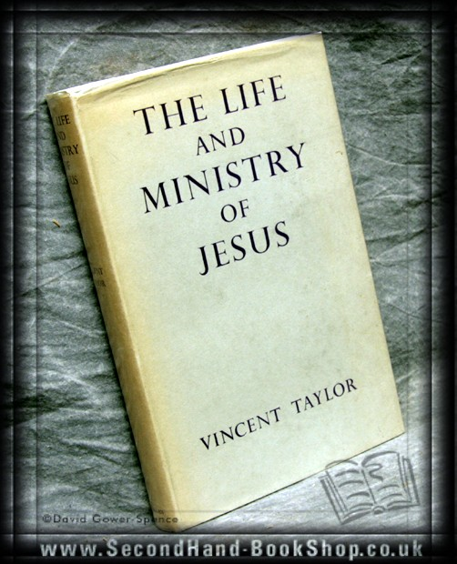 The Life And Ministry Of Jesus - Vincent Taylor