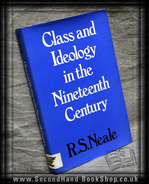 Class and Ideology in the Nineteenth Century - R.S. Neale