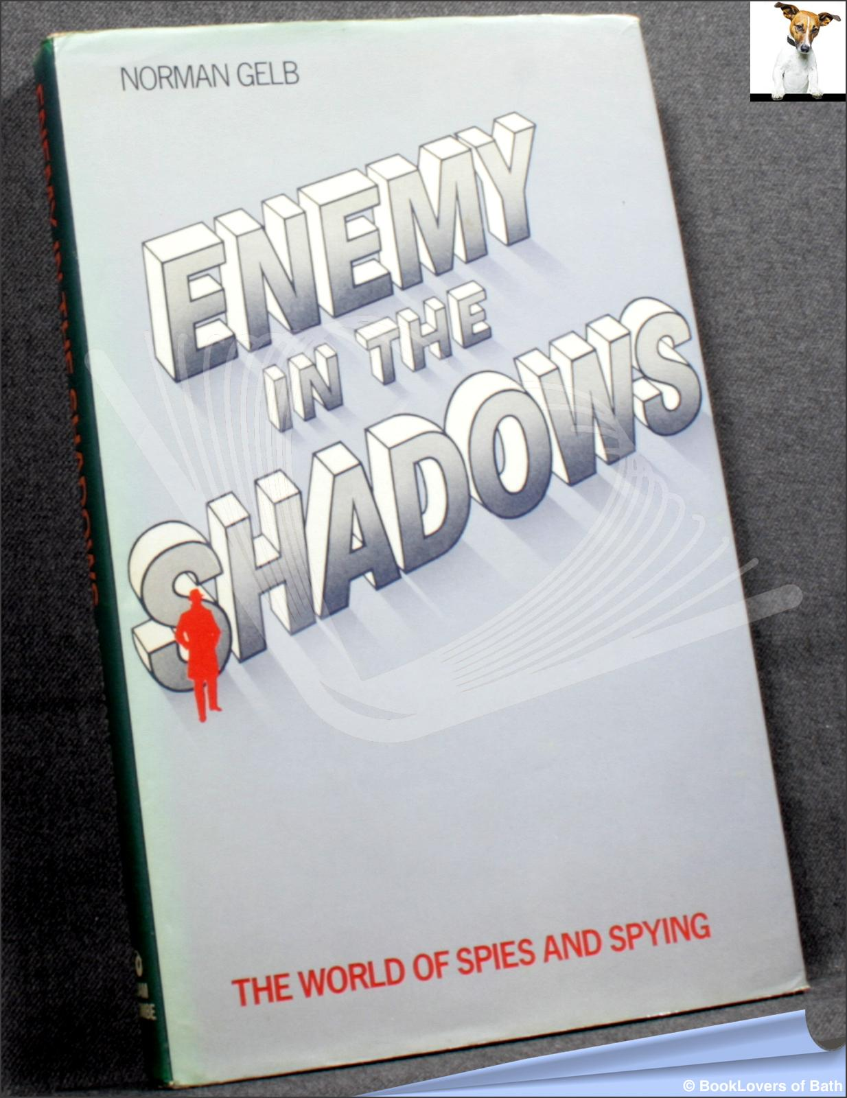 Enemy In The Shadows - Norman Gelb