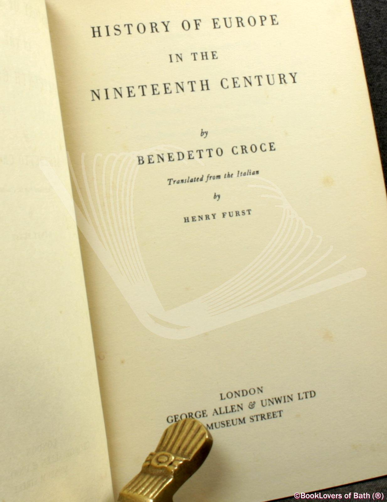 History Of Europe In The Nineteenth Century - Benedetto Croce
