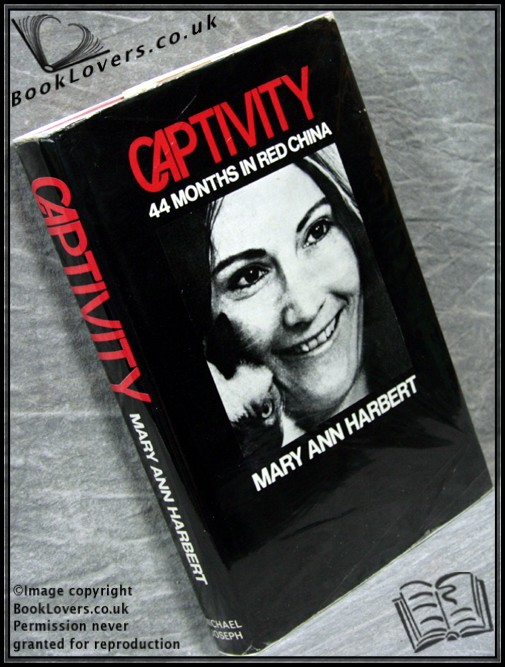 Captivity, 44 Months in Red China - Mary Ann Harbert