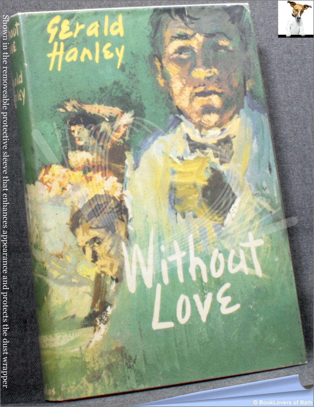 Without Love - Gerald Hanley