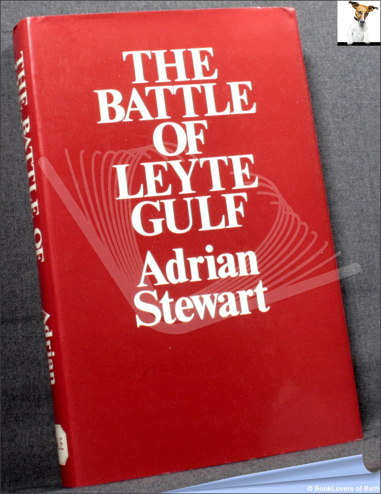 The Battle of Leyte Gulf - Adrian Stewart