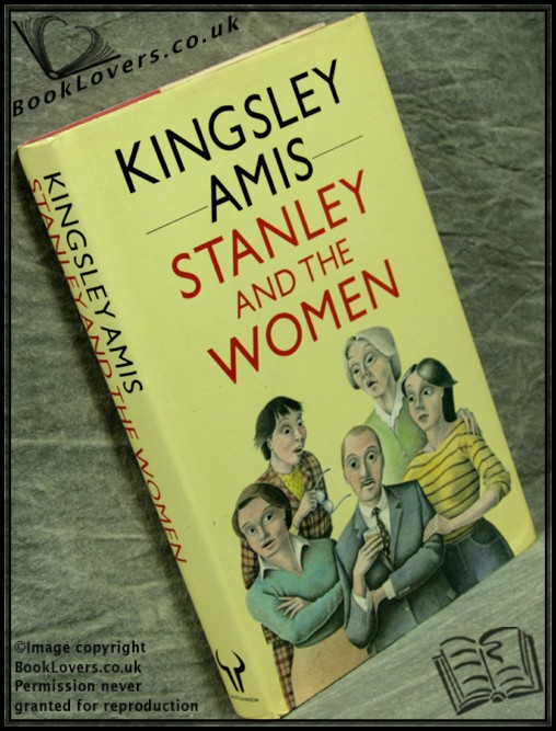 Stanley and the Women - Kingsley Amis