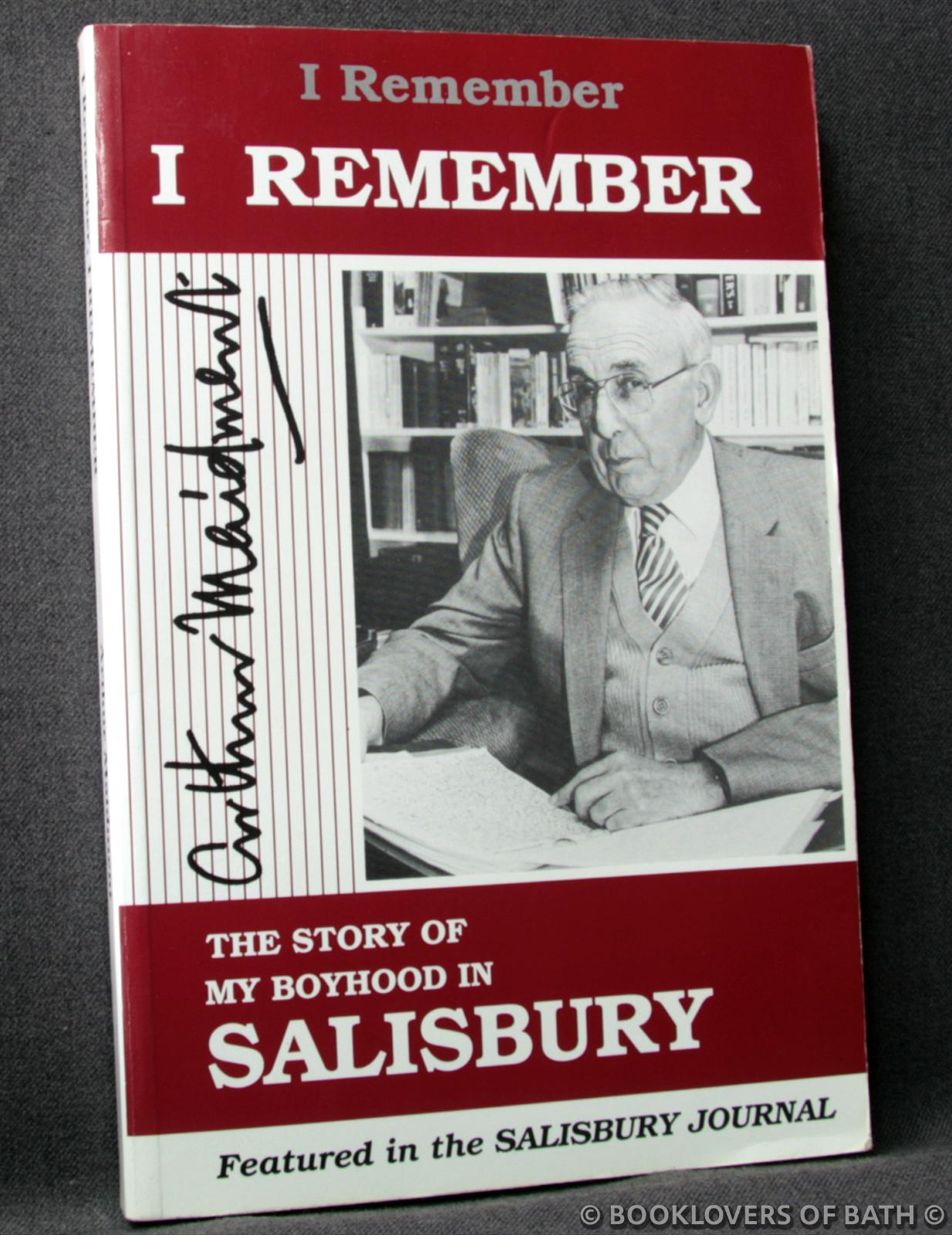I Remember, I Remember: The Story of My Boyhood in Salisbury - Arthur Maidment