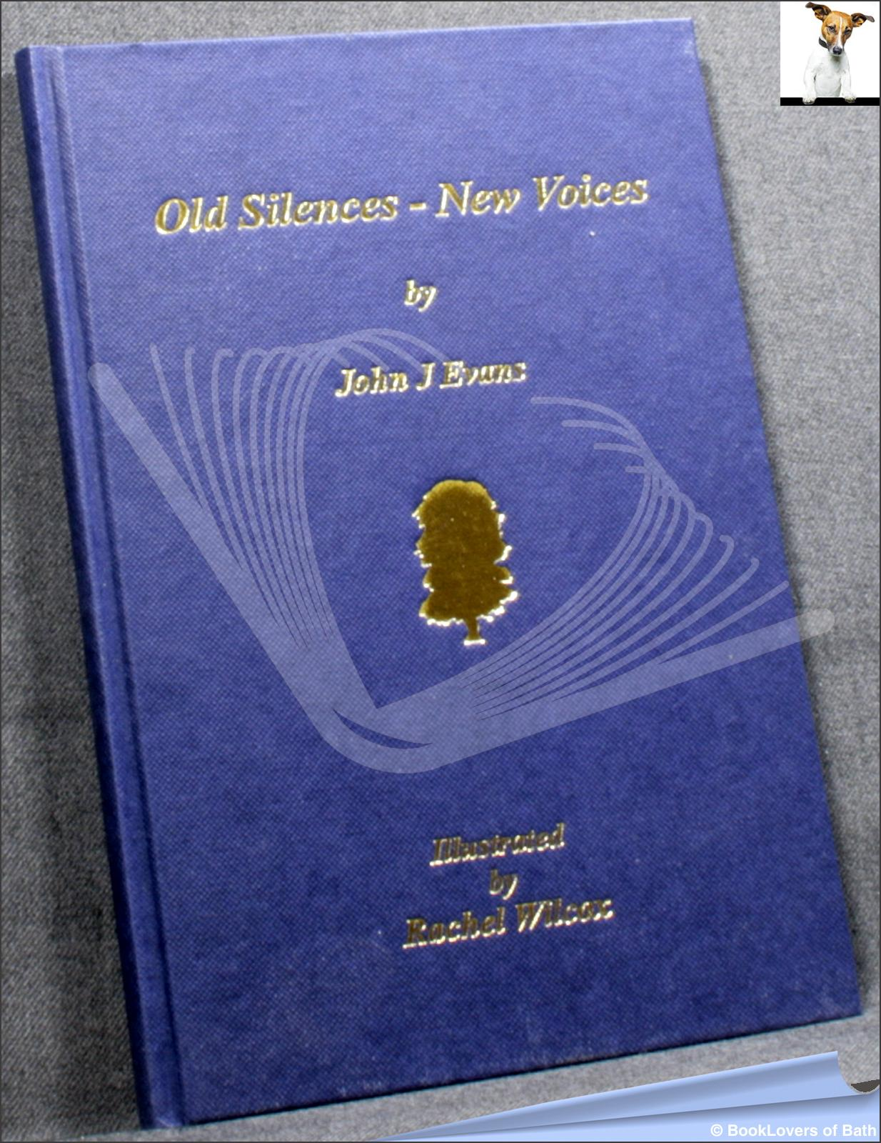 Old Silences - New Voices - John J. Evans