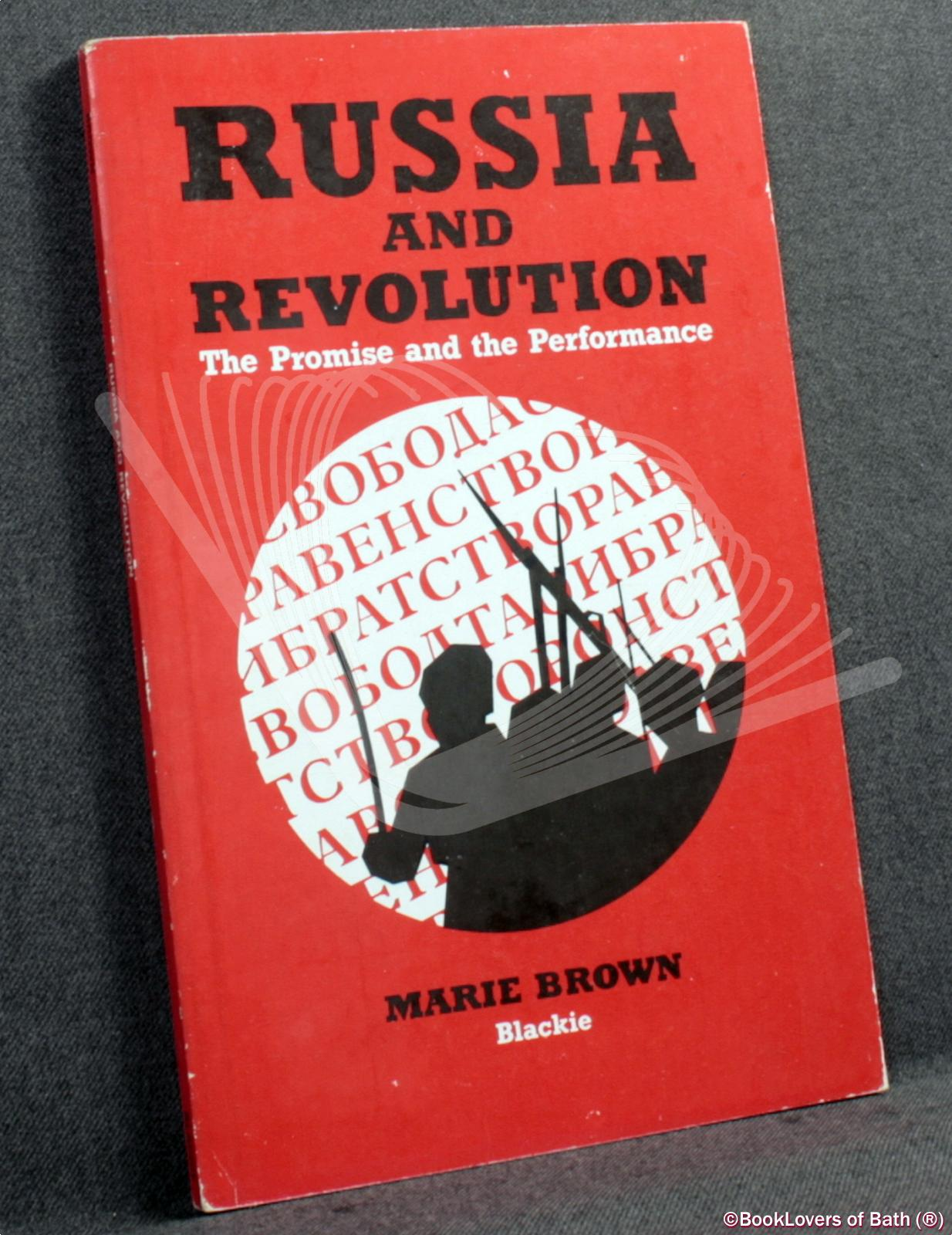 Russia and Revolution: The Promise and the Performance - Marie Brown