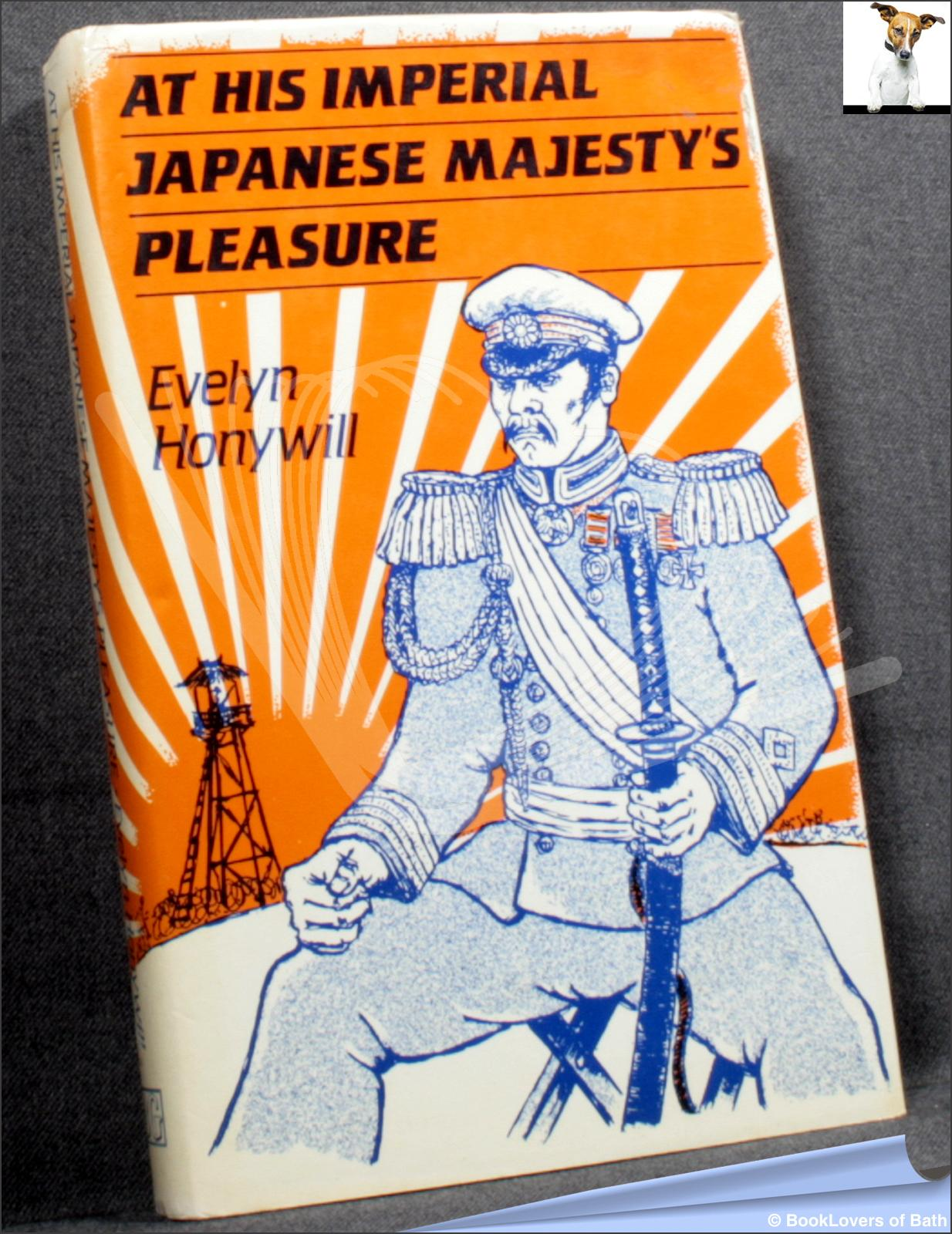 At His Imperial Japanese Majesty's Pleasure - Evelyn Honeywill