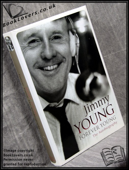 Forever Young: The Autobiography - Jimmy Young