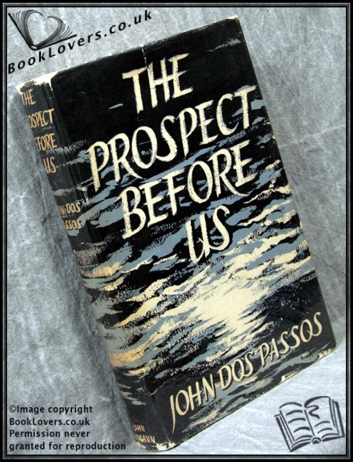 The Prospect Before Us - John Dos passos