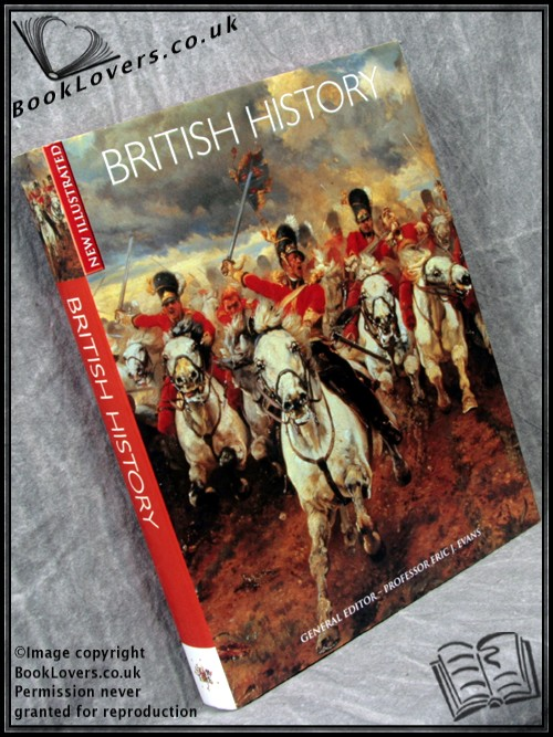 New Illustrated British History - Edited by Professor Eric J. Evans