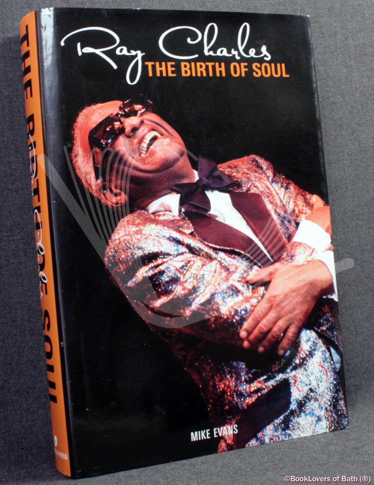 Ray Charles: The Birth of Soul - Mike Evans