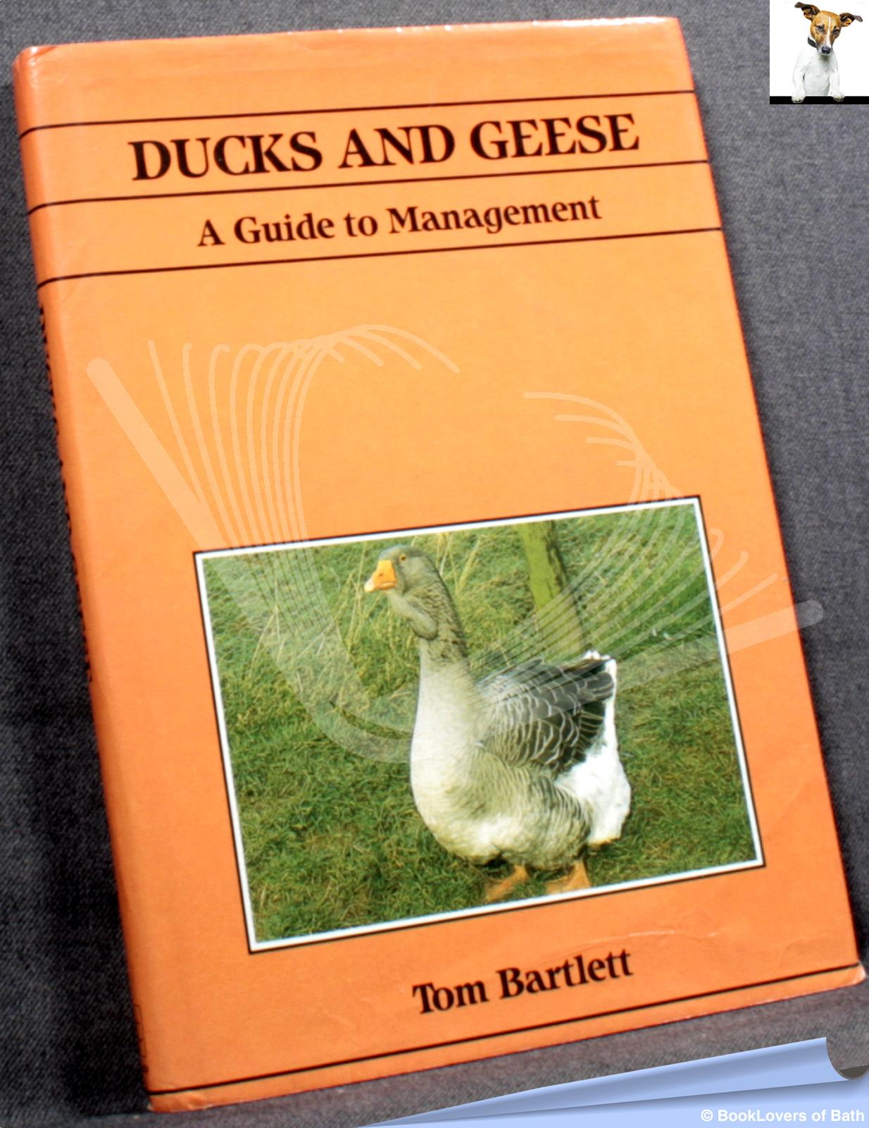 Ducks and Geese: A Guide to Management - Tom Bartlett