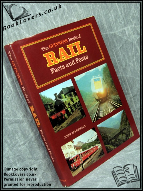 The Guinness Book of Rail Facts and Feats - John Marshall
