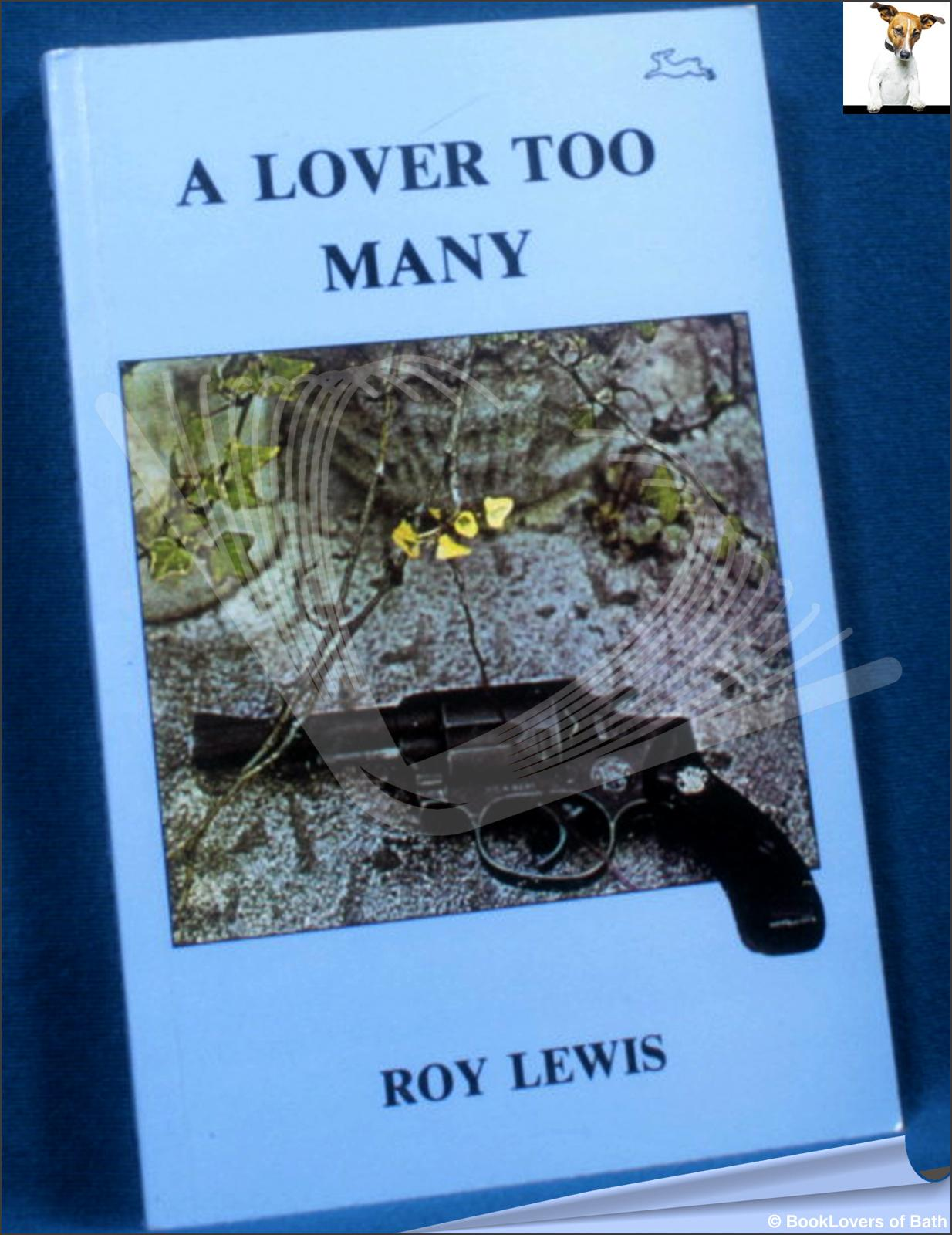 A Lover Too Many - J.R. Lewis
