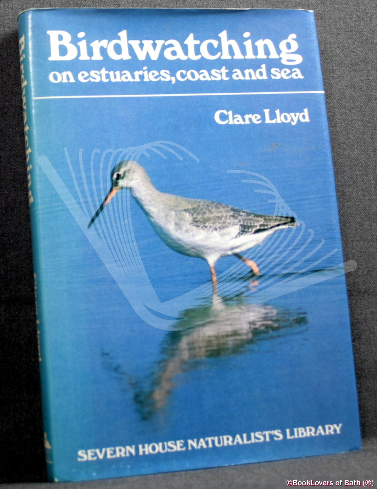 Birdwatching on Estuaries, Coast and Sea - Clare Lloyd
