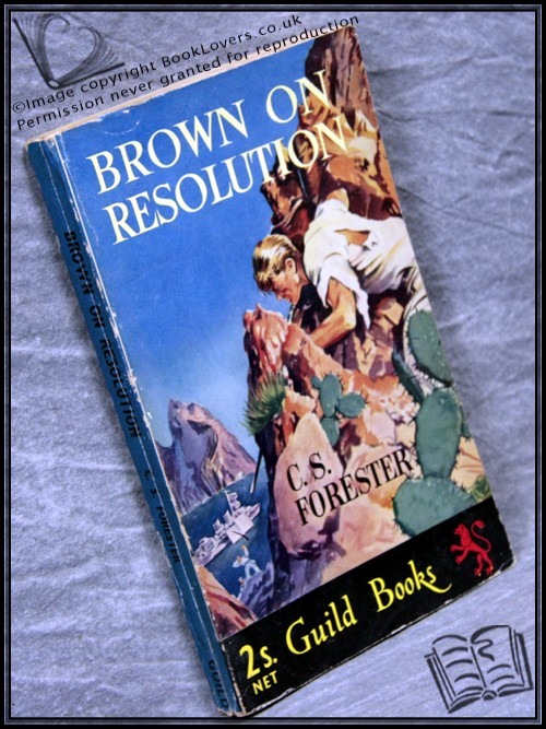 Brown on Resolution  - C. S. [Cecil Scott] Forester