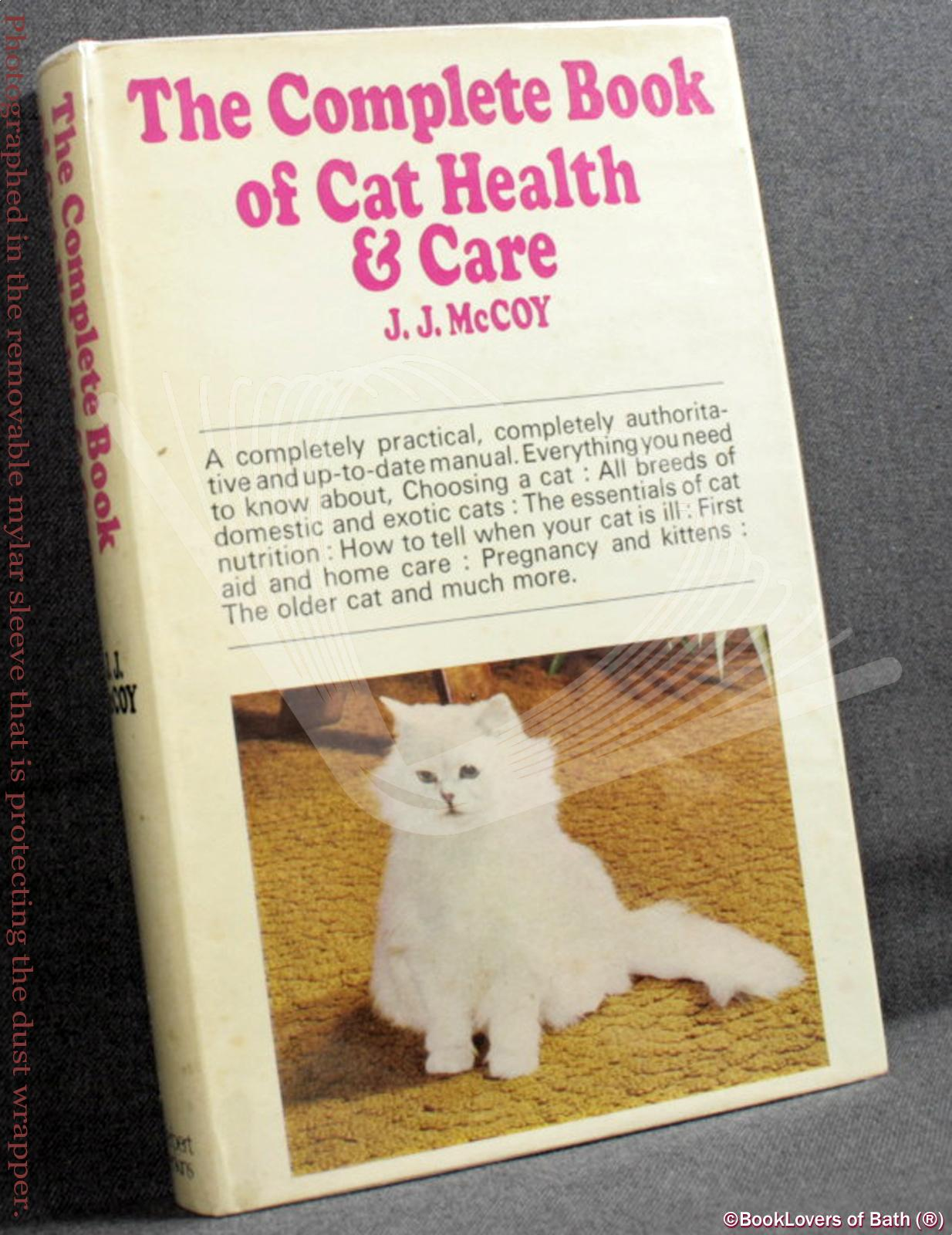 The Complete Book of Cat Health & Care - J. J. (Joseph Jerome) Mccoy