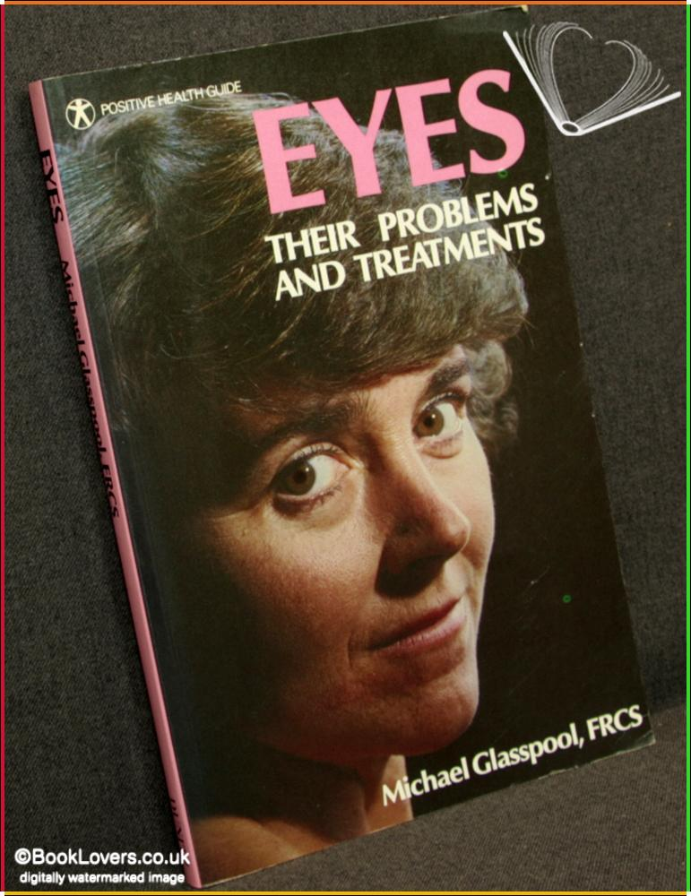 Eyes: Their Problems and Treatments - Michael Glasspool