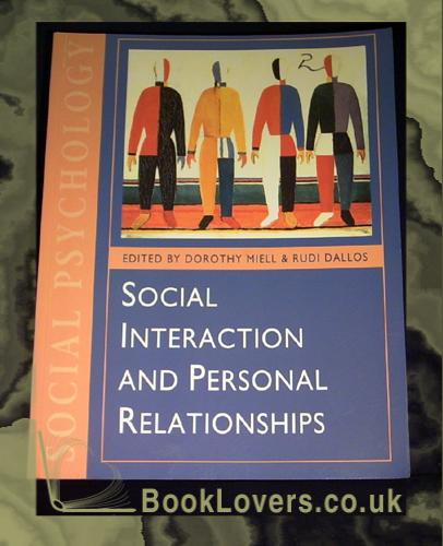 Social Interaction and Personal Relationships - Dorothy Miell;  Rudi Dallos;