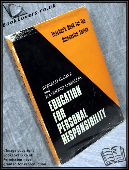 Education for Personal Responsibility - Ronald G. Cave;  Raymond O'Malley;