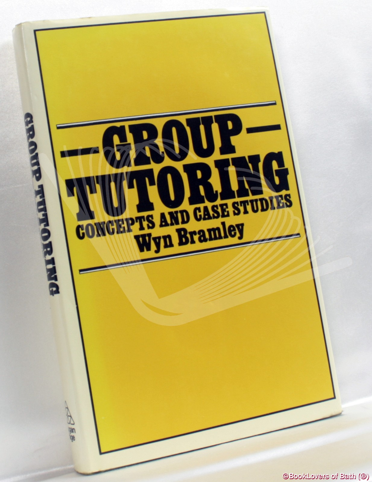Group Tutoring: Concepts and Case Studies - Wyn Bramley