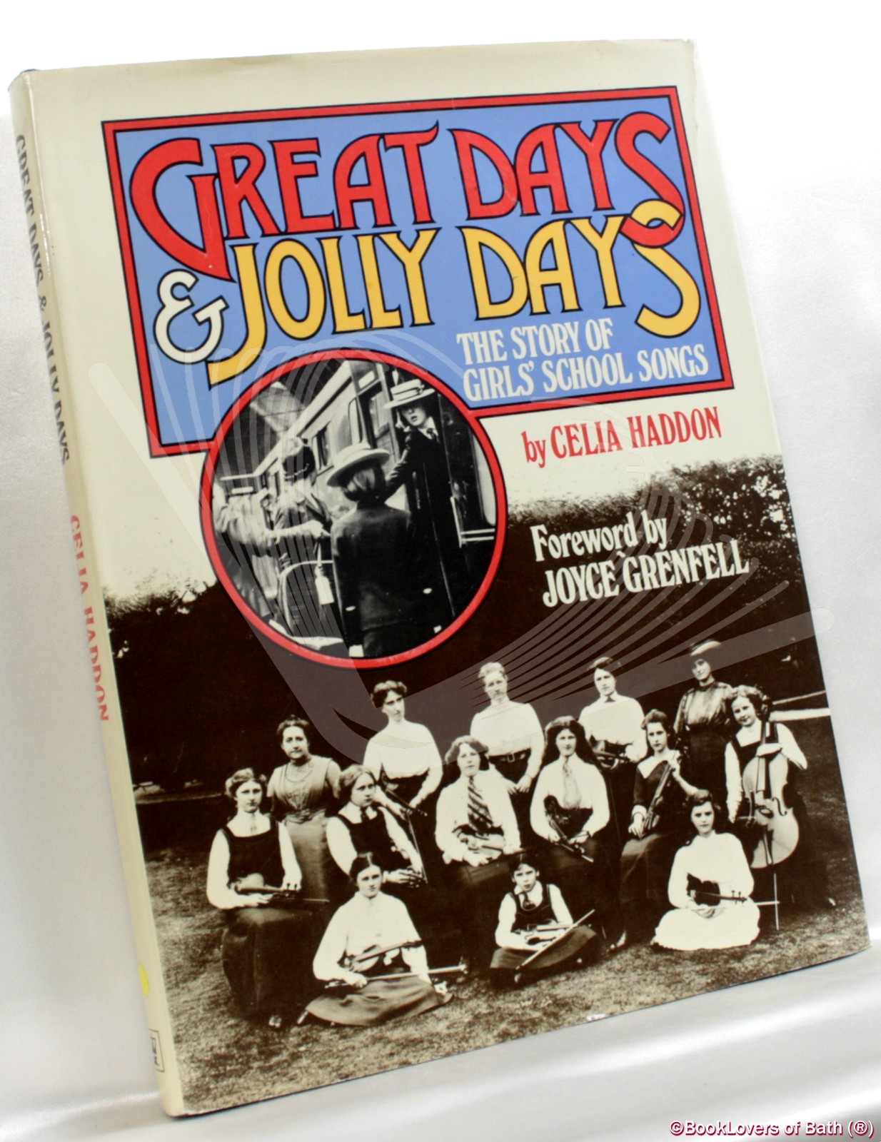 Great Days and Jolly Days: The Story of Girls' School Songs - Celia Haddon