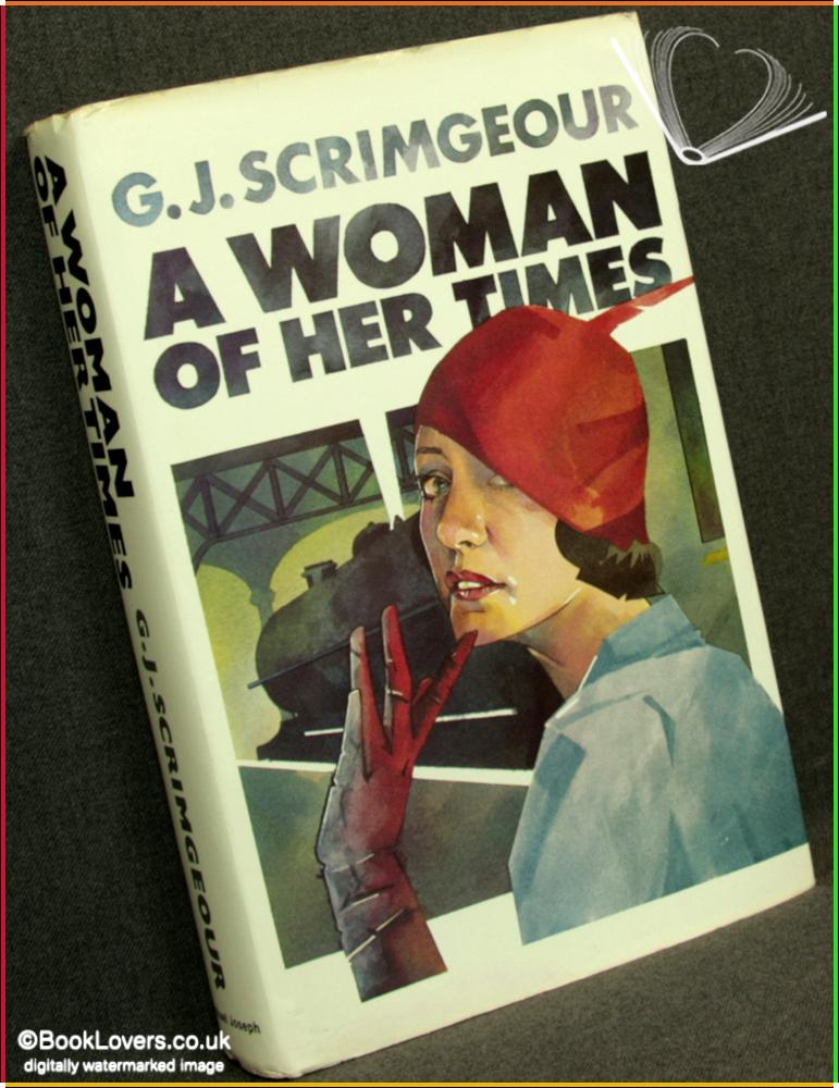 A Woman of Her Times - G. J. Scrimgeour
