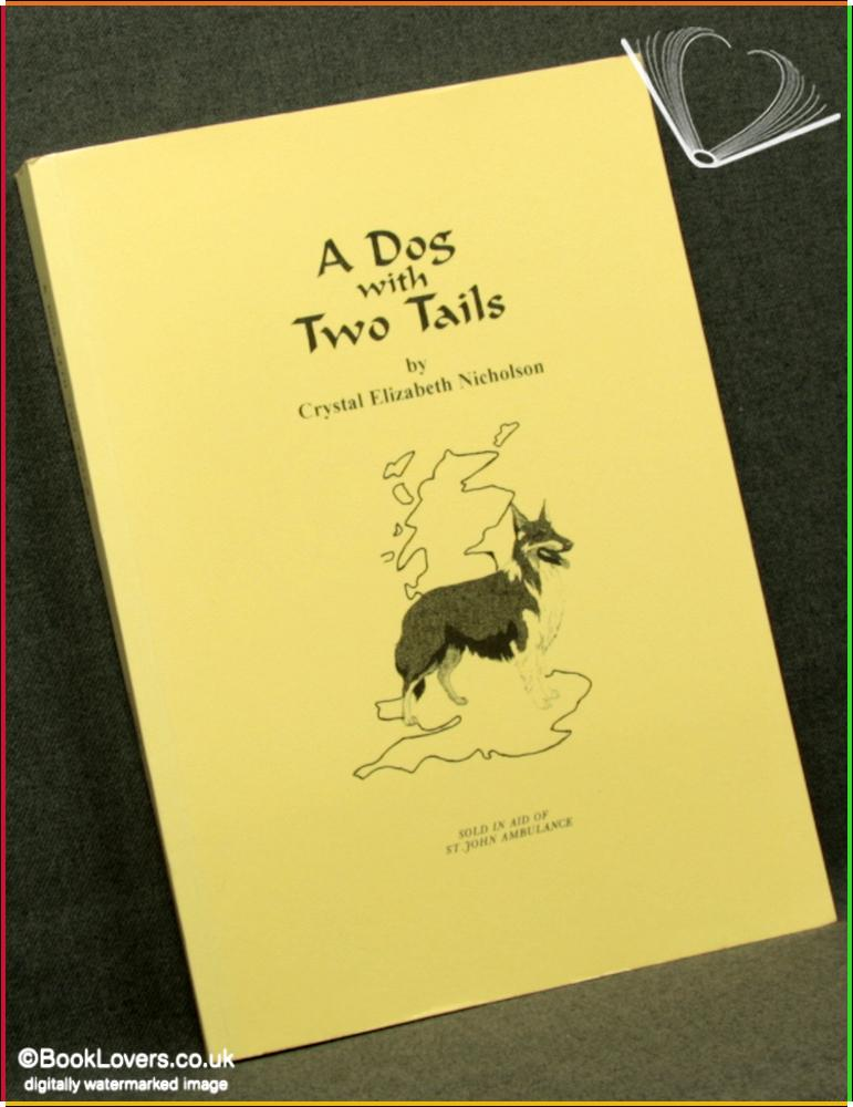 A Dog with Two Tails - Crystal Elizabeth Nicholson
