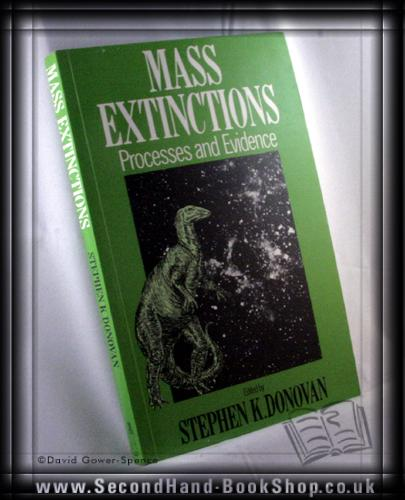 Mass Extinctions: Processes and Evidence - Stephen K. Donovan