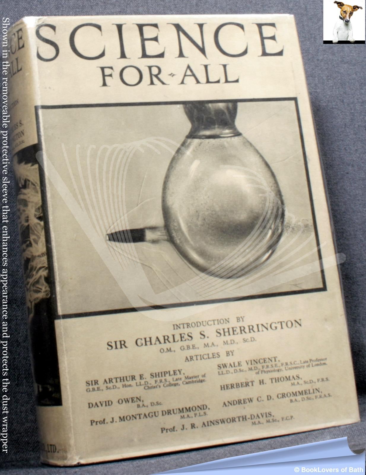 Science For All: An Outline For Busy People (Articles by Various Writers) - Introduced by Sir Charles S. [Scott] Sherrington