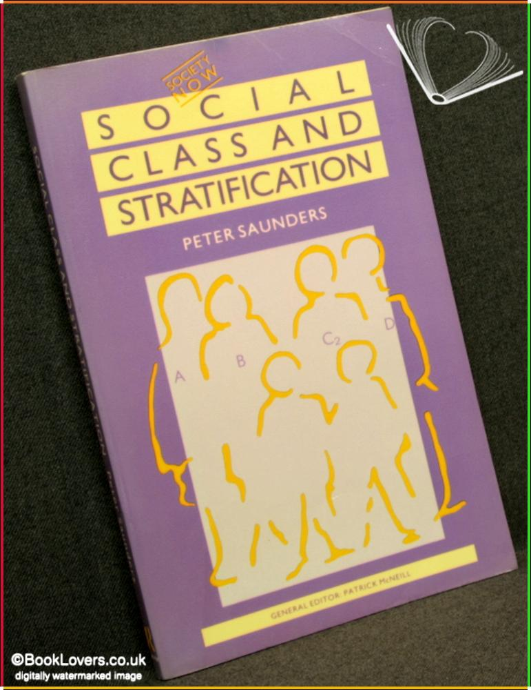 Social Class And Stratification  - Peter Saunders