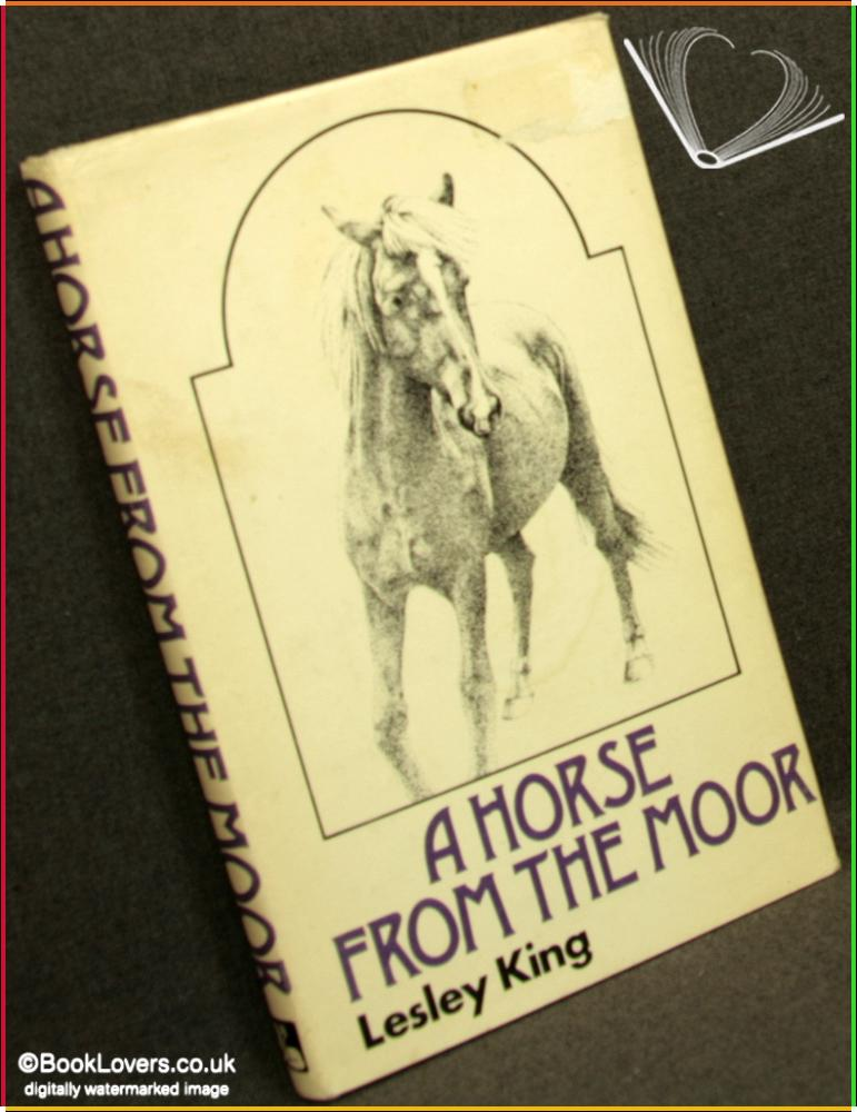 A Horse From the Moor - Lesley King