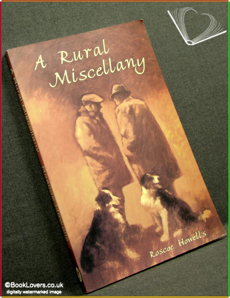 A Rural Miscellany - Roscoe Howells