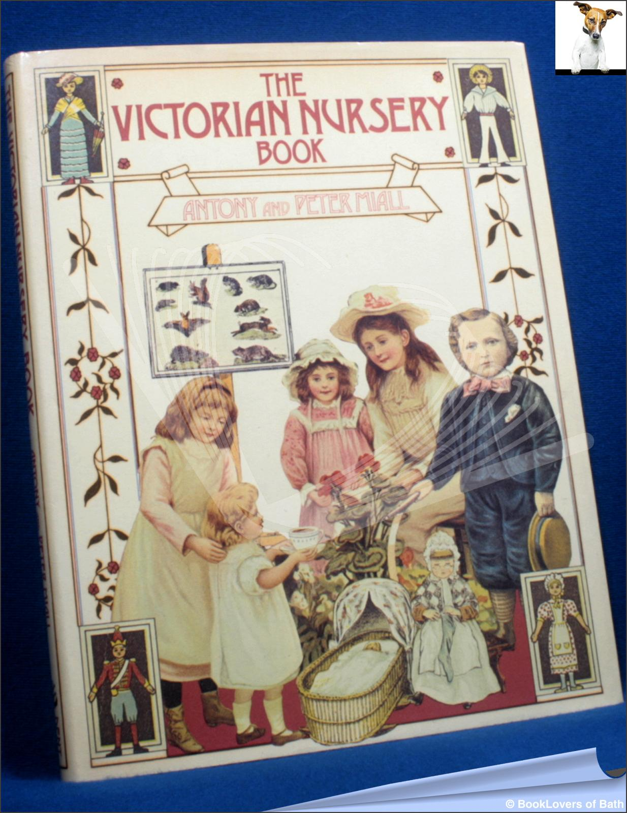 The Victorian Nursery Book - Antony Miall;  Peter Miall;