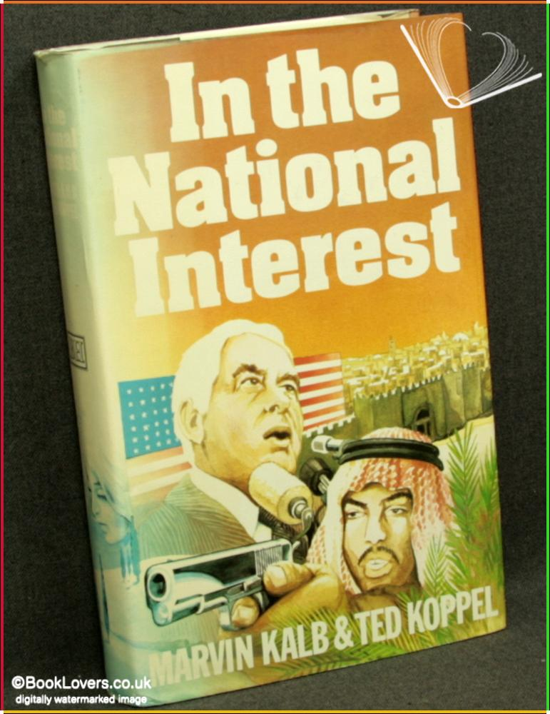 In the National Interest - Marvin Kalb & Ted Koppel