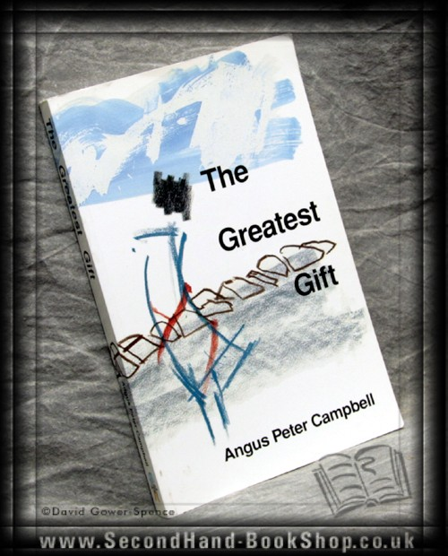 The Greatest Gift - Angus Peter Campbell