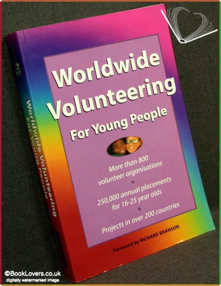 Worldwide Volunteering for Young People 3rd Edition - Compiled by Roger Potter