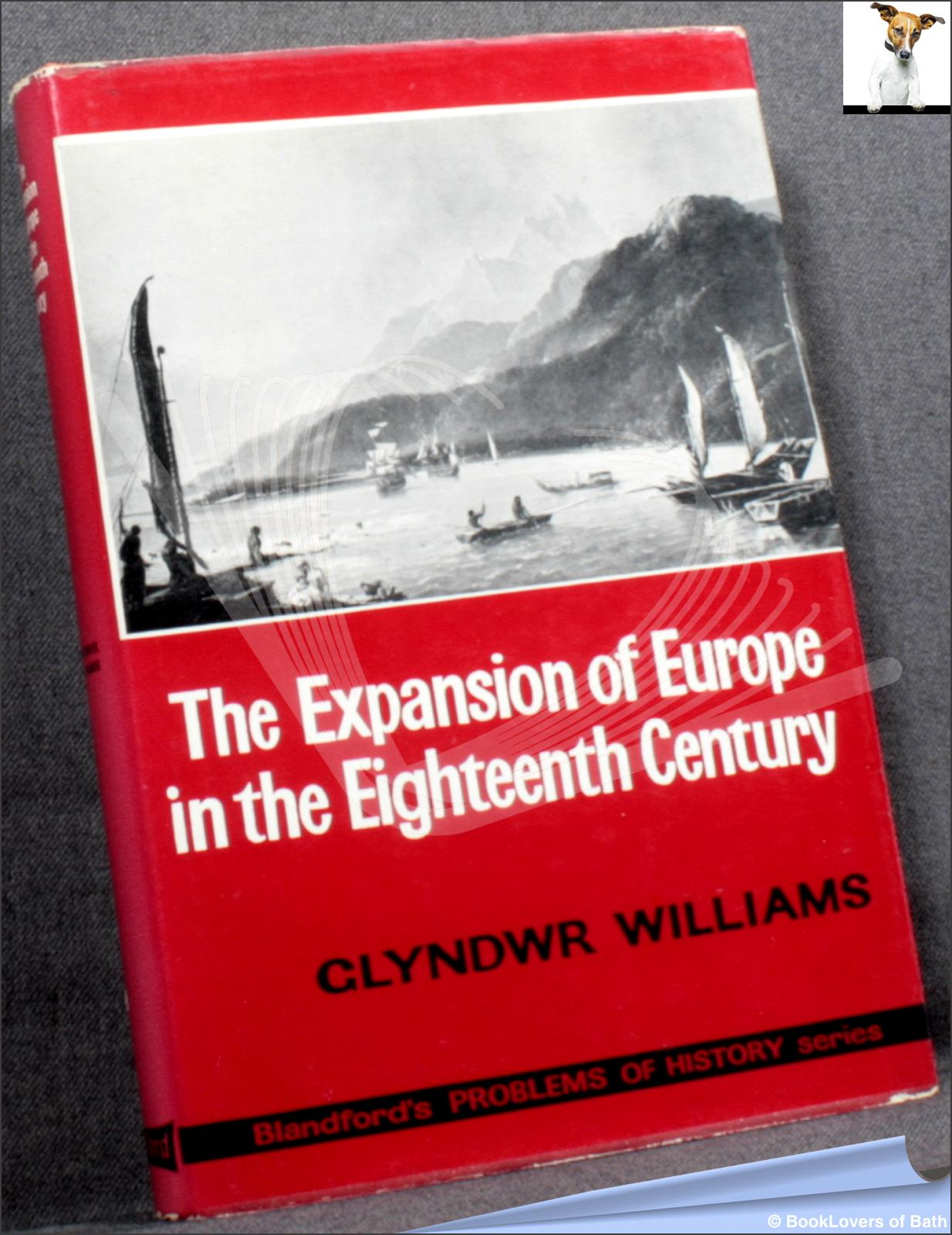 The Expansion of Europe in the Eighteenth Century - Glyndwr Williams