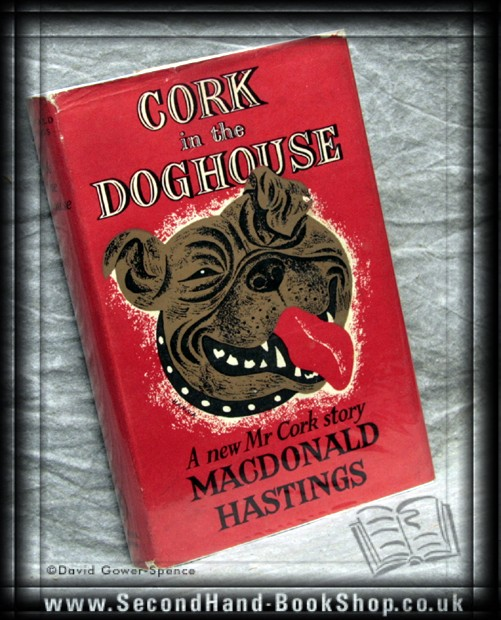 Cork in the Doghouse - Macdonald Hastings