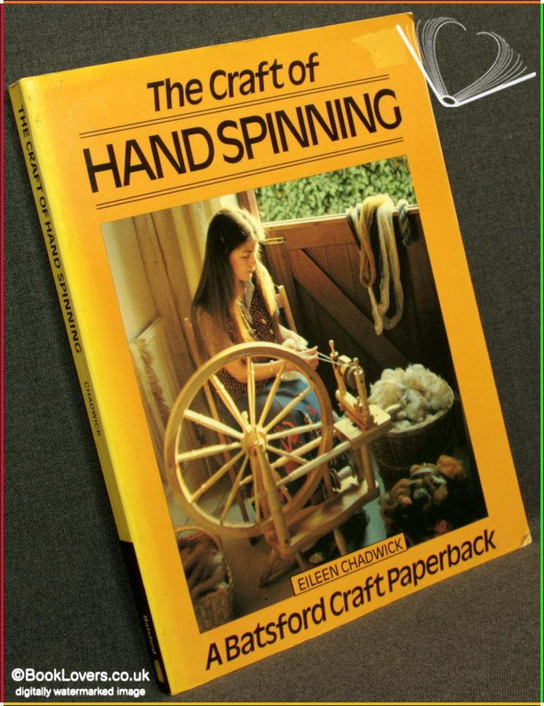 The Craft of Hand Spinning  - Eileen Chadwick