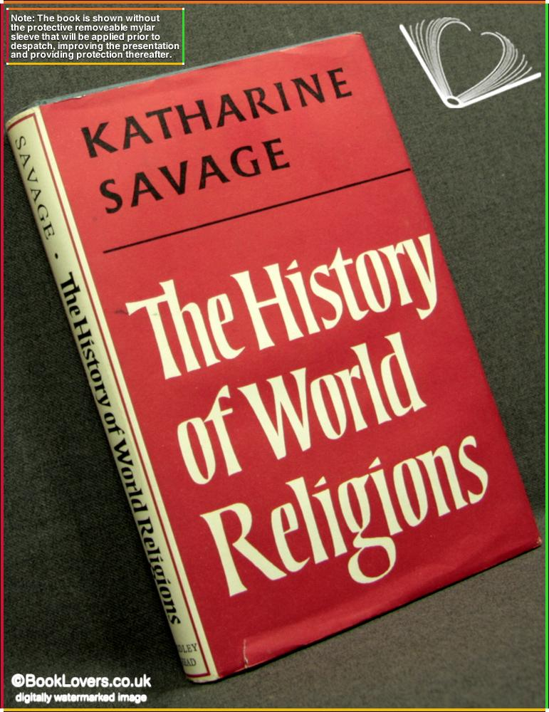 The History of World Religions - Katharine Savage
