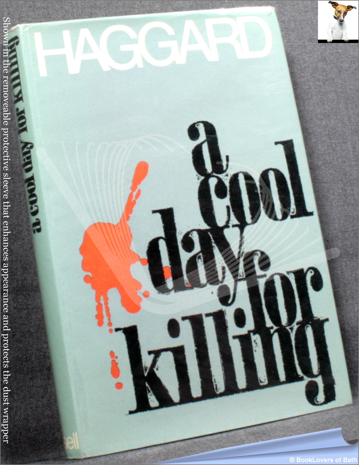 A Cool Day for the Killing - William Haggard
