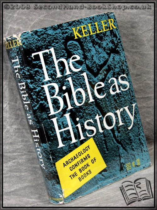 The Bible as History: Archaeology Confirms the Book of Books - Werner Keller