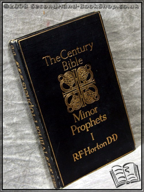 The Century Bible: The Minor Prophets I - R. F. Horton