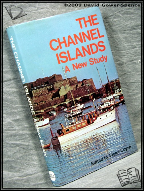 The Channel Islands: A New Study - Edited by Victor Coysh