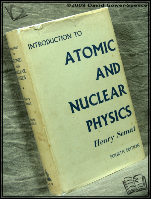 Introduction to Atomic and Nuclear Physics - Henry Semat